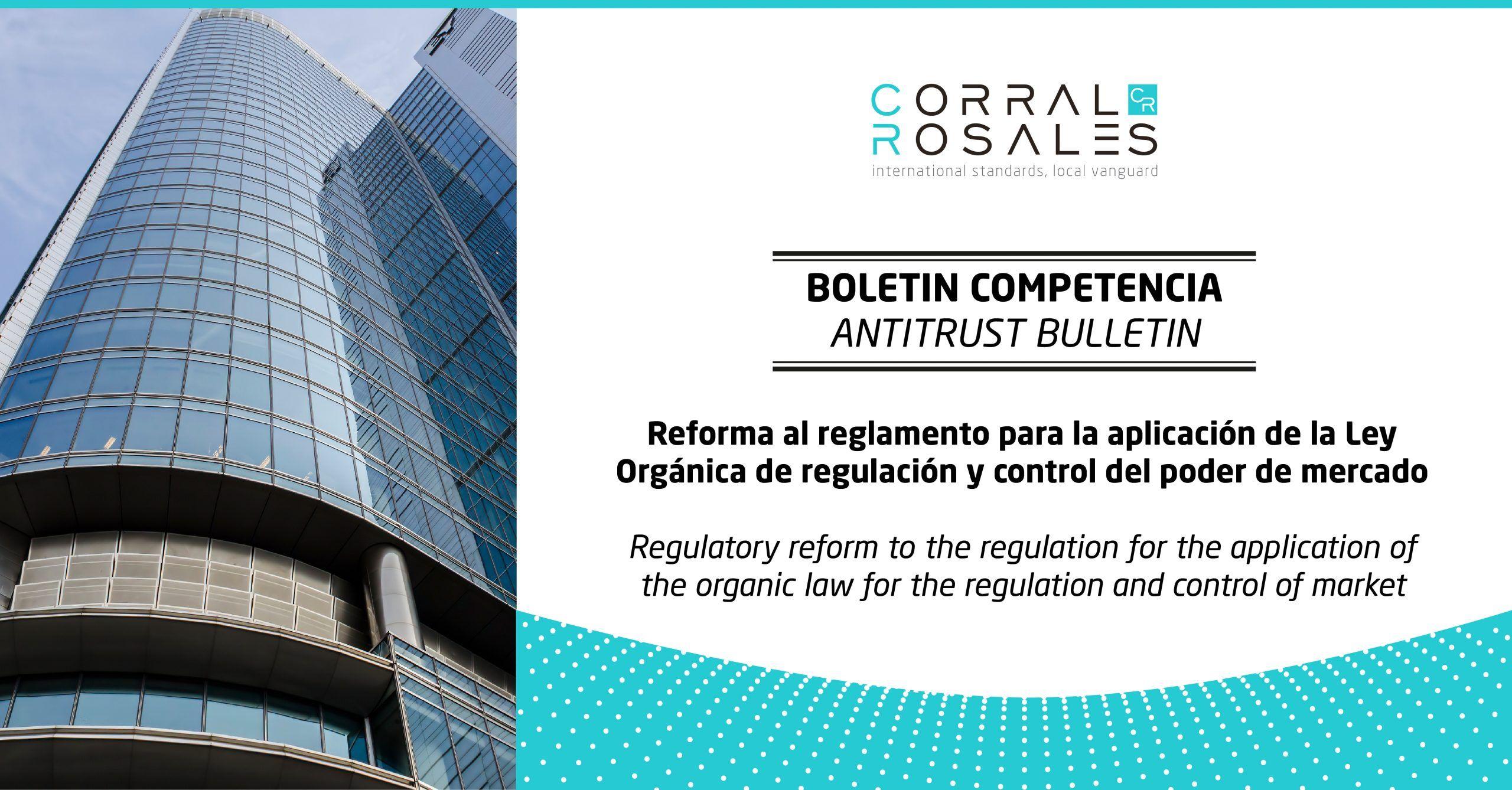 corral-rosales-abogados-ecuador-reforma-al-reglamento-para-la-aplicacion-de-la-ley-organica-de-regulacion-y-control-del-poder-de-mercado