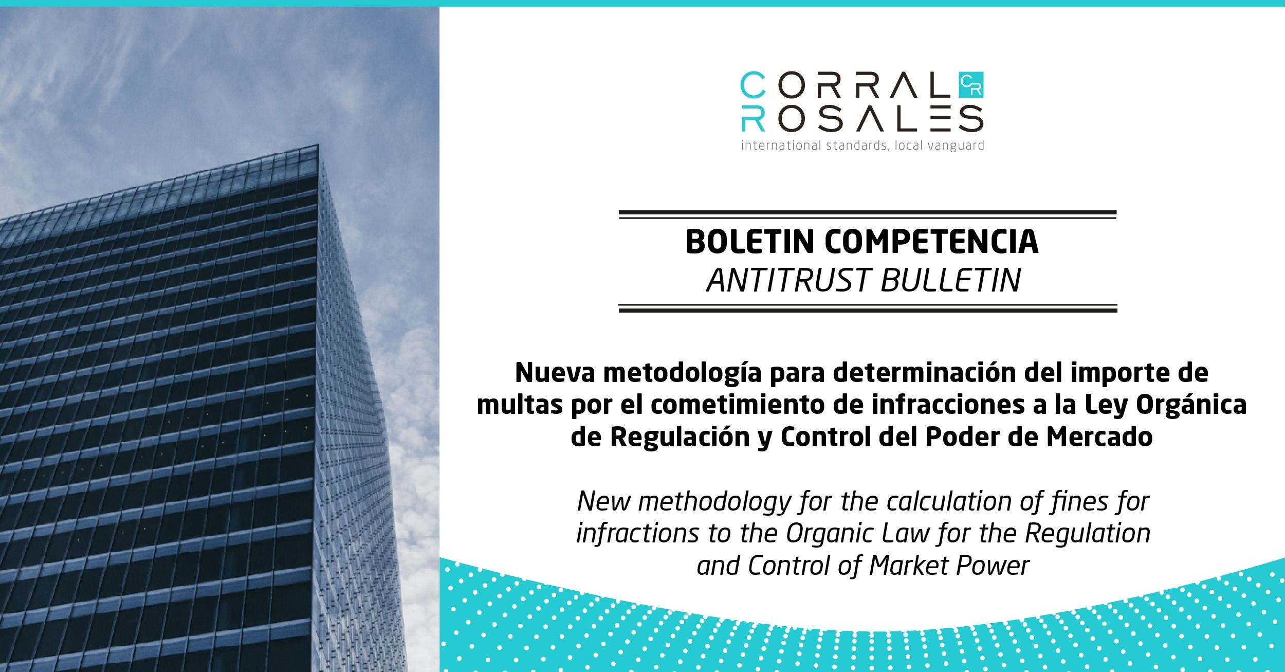 New methodology for the calculation of fines for infractions to the Organic Law for the Regulation and Control of Market Power - CorralRosales - Lawyers Ecuador