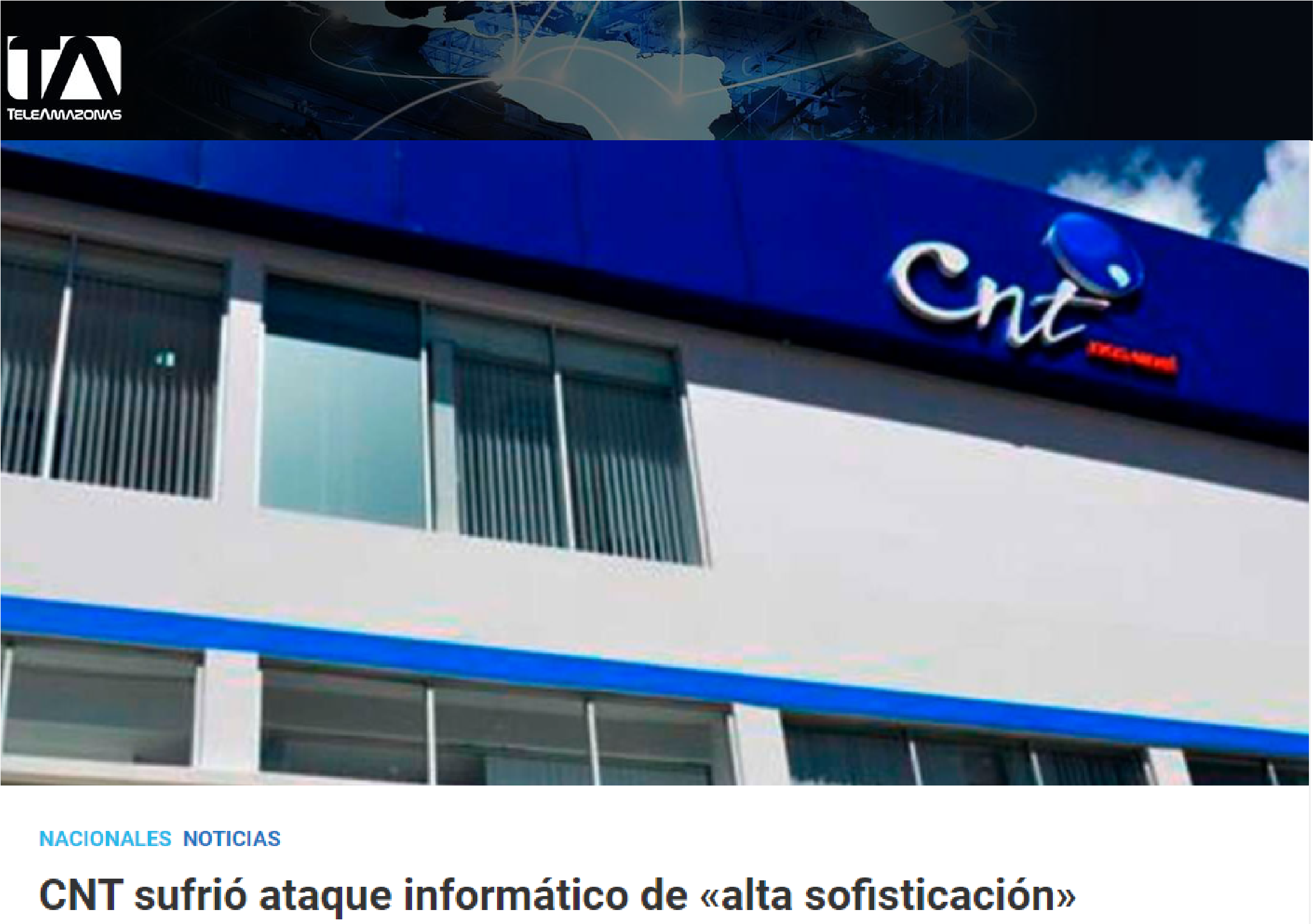 """Teleamazonas - CNT suffered a """"highly sophisticated"""" cyberattack - CorralRosales - Lawyers Ecuador"""